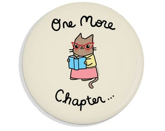 Pinback Button One More Chapter Book Lover Bookworm Cute Cat Magnet Mirror Reading Cute Pin Game Flair
