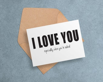 """Valentine Card - Naughty//Playful Greeting Card - """"I Love You - Especially When You're Naked"""" - 5x7 - Anniversary//Love - Digital Download"""