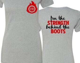 Firefighter Wife Shirt, Fire Wife, Fire Wife Shirt, Strength Behind the Boots, Fire Wife T-Shirt, Wife Gift, Firemans Wife Shirt