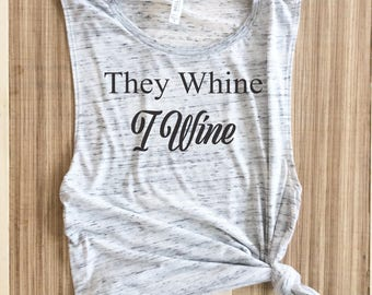 They Whine I Wine muscle tank,they whine i wine,winosaur muscle tank,momlife muscle tank,mom muscle tank,mom life is the best life shirt,