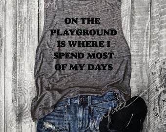 Sale!! On The Playground... Asphalt Slub/Black, Workout Top, Muscle Tank, Funny Graphic Muscle Tee, Fresh Prince, Momlife, RUNS SMALL