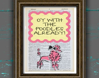 Oy with the poodles already dictionary print, poster, lorelai art, art home wall decor vintage poster