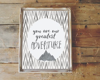 You Are Our Greatest Adventure Yet Nursery Printable Wall Art