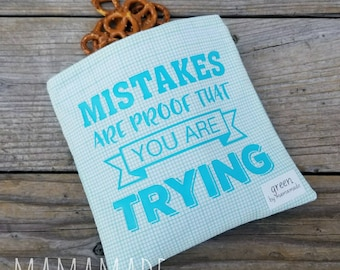 Mistakes are Proof - Medium Reusable Sandwich Bag from green by mamamade