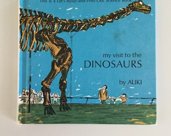 1969 My Visit To The Dinosaurs by Aliki (A Let's Read And Find Out Science Book)