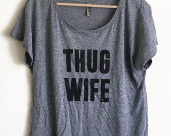 THUG WIFE Ladies Dolman Shirt - Tri Blend Top (Available in sizes S, M, L, XL)