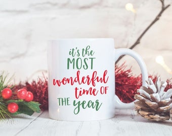 The Most Wonderful Time of the Year Mug / Christmas Mug / Holiday Mug / Christmas Cup / Christmas Coffee Mugs / Coffee Cup