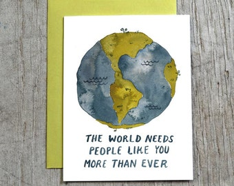 The World Needs People Like You Greeting Card, Watercolor Graduation Card, Activism, Earth Day, Social Justice Card by Little Truths Studio
