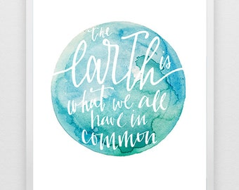 The Earth is What We All Have in Common - Wendell Berry Quote Earth Day Print Downloadable Art