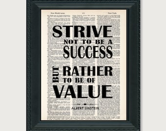 Albert Einstein Quote - Strive Not To Be A Success But Rather To Be Of Value - Einstein Quote - dictionary print - typography
