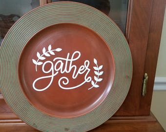 Decorative Charger/Gather/Fall Decor/Living Room Decor/Wall Decor/Dinging Room/Decorative Plate/Cozy Kitchen/Gift Ideas/Thanksgiving
