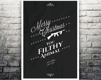 Home Alone Merry Christmas You Filthy Animal movie poster print