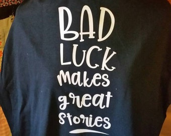 Bad luck makes great stories