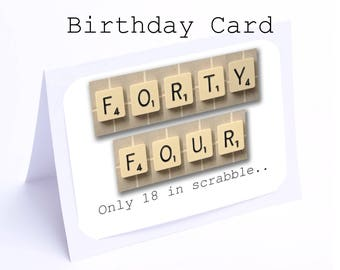 Scrabble 44th Birthday Card --- 44 its only 18 in scrabble (2 gifts in 1)
