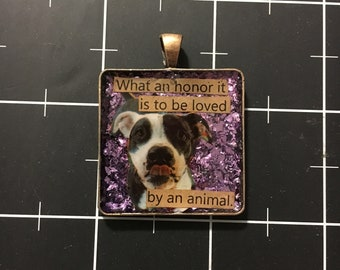 Sweet Staffordshire Pit Bull Pendant: What an honor it is to be loved by an animal. 50% goes to current animal charity