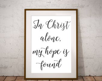 In Christ Alone, My Hope Is Found / Downloadable Print