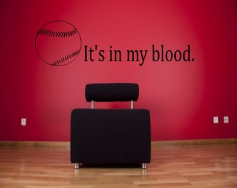 It's in my blood baseball wall decal - sports decals, softball wall decal, sports sayings, sports wall decal, baseball, softball