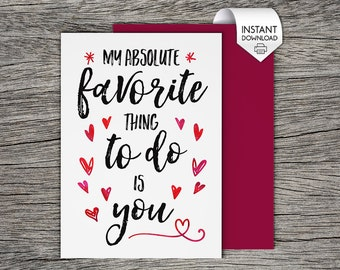 Naughty Valentines Card - My favorite thing to do is you - Printable Card - Card for Her, Card for Him