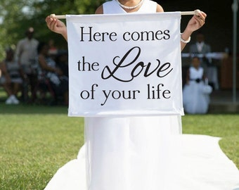 Here Comes the Love of Your Life Here Comes the Bride Banner Flower Girl Sign Ring Bearer Sign Ideas