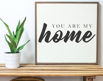 You Are My Home WHITE (2x2)