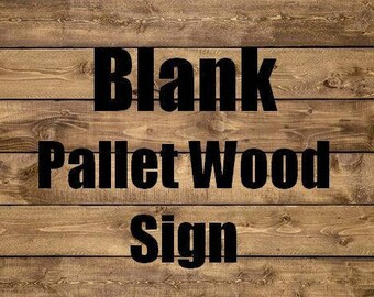 Rustic Pallet Wood Canvas - Blank Wood Sign - Paint It Yourself Pallet Sign