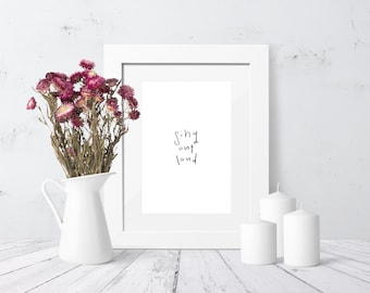 Instant Download - Calligraphy Print - Sing Out Loud - Hand Lettering - Printable Art - Wall Decor