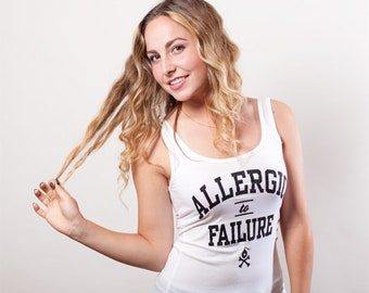 Allergic to Failure Womens Tank Top (4 Colors)