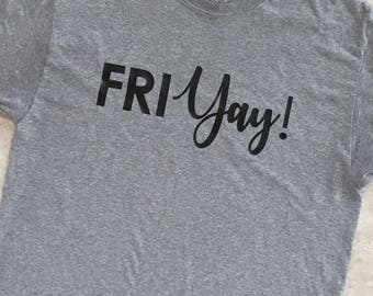 FRIyay | Shirt - Friday - Dress Down - Custom Colors Available