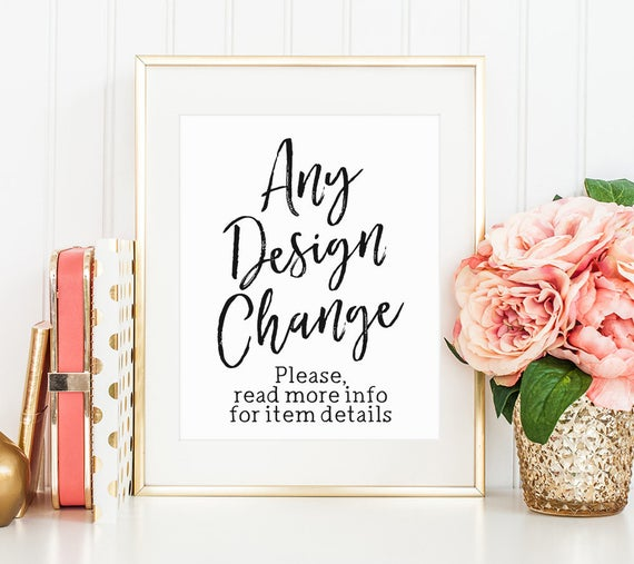 Cheap Design Changes That Have: Any Design Change Custom Design Custom Add On Customization