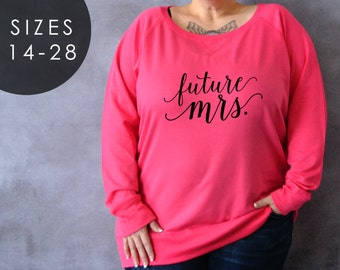 Future Mrs. Plus Size Shirt, Plus Size Sweater, Wifey Shirt, Bride Shirt, Bridal Shower Gift, Plus Size Clothing, Plus Size Bride, Feyonce