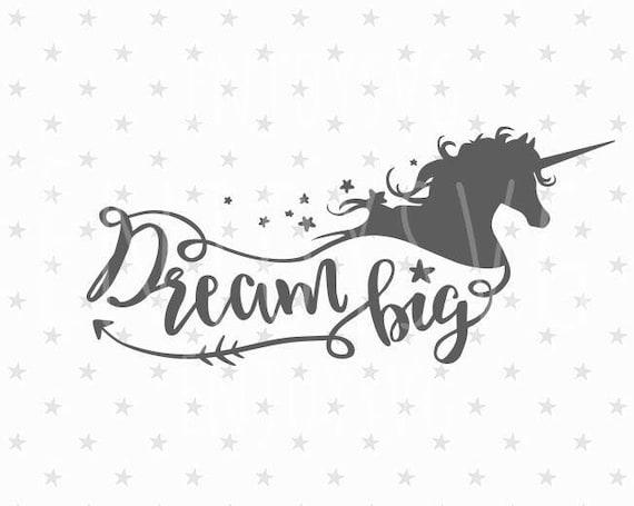 Dream Big Svg Unicorn Svg Dream Big Svg File Unicorn Svg File