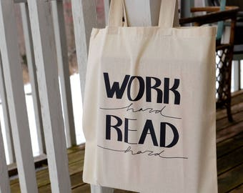 Work Hard, Read Hard Tote / library book tote bag