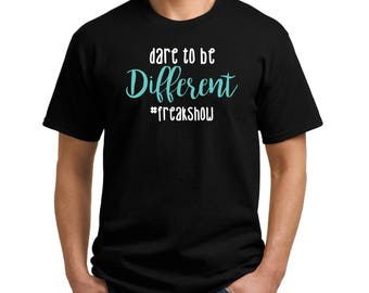 Dare to be Different #freakshow T-Shirt