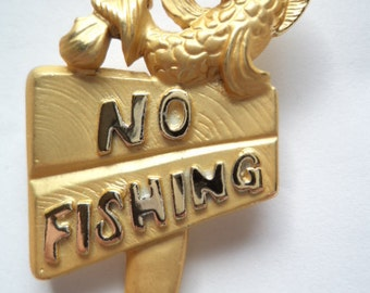 Fabulous Unsigned Vintage Goldtone No Fishing Brooch/Pin