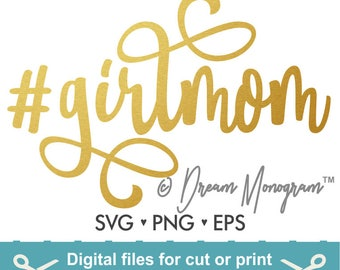 Girlmom Svg / Mom Svg /  Mama Svg / Hashtag Girlmom Svg /  Hashtag Svg / Cutting files for use with Silhouette Cameo and Cricut