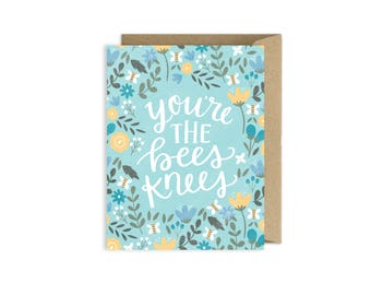 You're the Bees Knees Hand Lettered Card