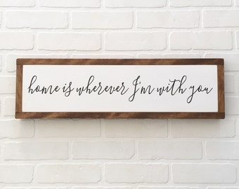 7x24| wood sign| handmade| Home is wherever I'm with you
