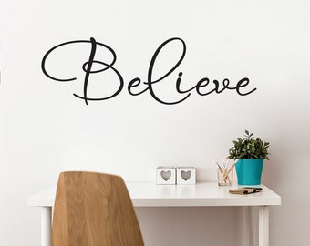 Believe Wall Decal - Office Wall Sticker - Bedroom Decor - Quote Wall Words