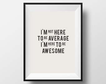 Awesome Poster, Home Decor, Fitness Motivation, Fitness Motivational Print, Gym Motivational Poster, Im not here, to be average