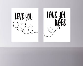 "quote print ""Love you""  ""Love you more"" wall art  DIY printable Instant download"
