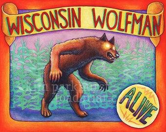 Wisconsin Wolfman! Dog-headed Man Sideshow Banner Signed Art Print! Bizarre midwestern werewolf phenomenon!