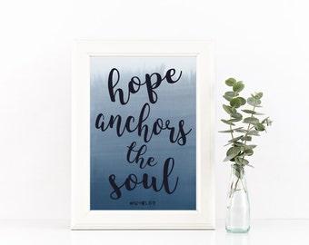 Hope Print, Anchor Print, Hope as an Anchor, Christian Art, Scripture Art, Anchor Art, Hebrews 6:9, Scripture printable, inspirational quote