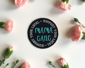 Support Your Local Mama Gang embroidered patch - embroidery blue iron on circle patch. Feminist riot grrrl , girl gang, motherhood , denim