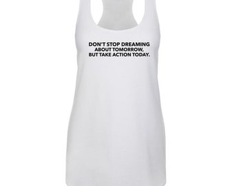 Don't Stop Dreaming About Tomorrow... - Celebrating Life Working Out Exercising Motivational - Next Level Brand Tank Top