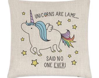 Unicorns Are Lame Said No One Ever Linen Cushion Cover