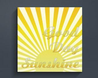 Good Day Sunshine  - 12x12 - 18x18 - 24x24 Digital Art Print Mounted & Wrapped on 17 mil artist Canvas