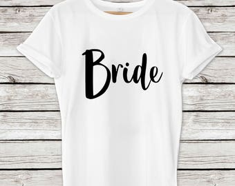 Bride Shirt, Gift for Bride, Bride to Be Tee