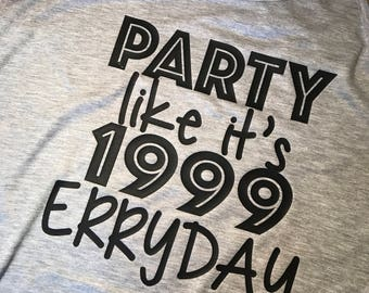 PARTY LIKE Its 1999 ERRYDAY Racerback Tank Top Flowy 90s Girl Party Tank