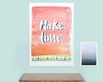Make Time Poster, downloadable print, motivational print, inspirational quote, homewares