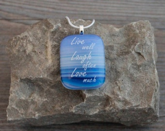 "Blue & White ""Live Well, Laugh Often, Love Much"" Fused Glass Pendant Necklace; Graduation Gift, Inspiration Jewelry, Live Laugh Love"